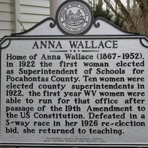 The Pocahontas County Historical Society and Bill Barnett, owner of Anna Wallace's birthplace, have been working for two years to have a sign honoring Wallace put up at Mill Point. The sign was delivered last week, but $1,000 needs to be raised to complete payment. Anyone who wishes to help can send a check, payable to the Pocahontas County Historical Society, to Bill McNeel, Attn: Anna Wallace Sign Fund, 810 Second Ave., Marlinton WV 24954.